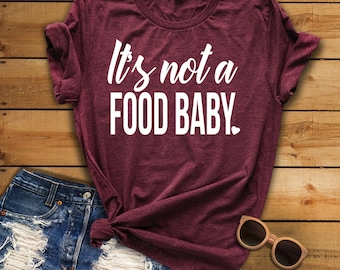 It's not a food baby, Pregnancy Announcement, Photo Prop Shirt, Christmas Pregnancy Shirt, New Mom Shirt, Gift for Her, Pregnancy Reveal