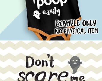 "Halloween ""Don't scare me, I poop easily"" newborn baby digital cut files, SVG, DXF, studio3 for cricut, silhouette cameo, diy vinyl decals"