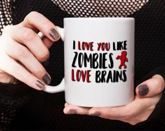 Zombies Coffee Tea Mug, I Love You Like Zombies Love Brains, Ceramic Halloween Walking Dead Cup, TWD AMC Walker Soup Mug, Birthday Idea