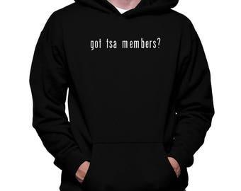 Got Tsa Members? Hoodie