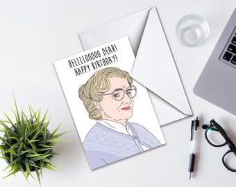 Birthday Card, Mrs Doubtfire Birthday Card, Funny Birthday Greeting Card, Hello Dear Happy Birthday Mrs Doubtfire Inspired Greeting Card