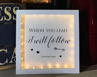 Gilmore Girls Lighted Shadow Box.  Where you lead, I will follow. Christmas Gift. Carole King. Lorelai, Rory.