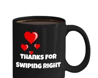 Swipe Right Custom Made Black Ceramic Coffee Mug Husband Wife Boyfriend Girlfriend Gift Thanks For Swiping Right Coffee Cup