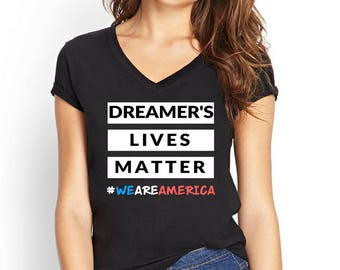 DACA Shirt, Here To Stay Shirt, Save DACA, Defend DACA, Protect Our Dreamers, Dreamer's Lives Matter, I Stand With The Dreamers, Protest