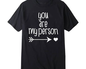 Grey's Anatomy shirt Greys Anatomy t shirt You Are My Person T shirt
