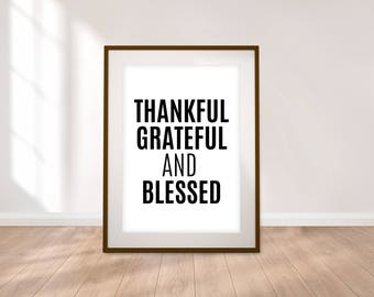 Thankful, Grateful, and Blessed - Digital Print - Typographic Print - 5 Sizes - Instant Download