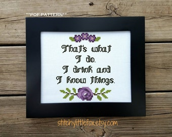 Modern Cross Stitch - Embroidery Hoop Art - Funny Quote - Mature Humor - Floral Cross Stitch - Needlepoint Flower - I Drink And Know Things