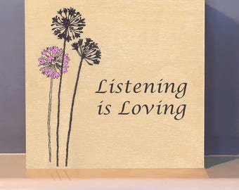 Listening is Loving Wooden Wall Art.  Anniversary gift.  Positive inspiration.  Inspirational gift.