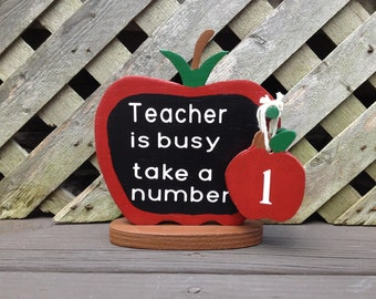 On Sale Now! Teacher Gift - Apple - Teacher Is Busy Take A Number - Handmade