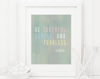 Be Truthful Gentle And Fearless Printable Gandhi Quote Prints Inspirational Wall Art Positive Inspiration Positive Quotes Motivational Art