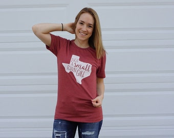 FREE SHIPPING Small Town Girl Shirt / Texas / Texas Shirt / Texas Tech / Texas Longhorns / Texas Aggies / Texas State / Texas Gifts