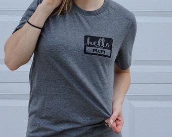 FREE SHIPPING Funny Mom Shirt / Mom shirt / My Name is Mom / Gifts for Mom / New Mom Gift / Mom Gifts / Mom Life Shirt / Mom Birthday