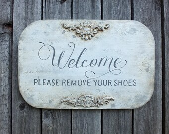 French country cottage Welcome Please remove your shoes wooden sign Entrance take of shoes Vintage style decor Hallway wall art Mudrrom sign