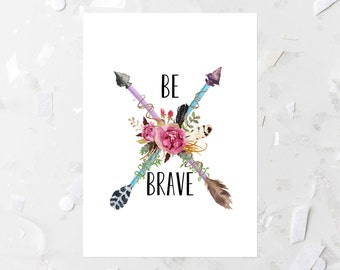 Be Brave Printable Nursery Quote Print Bohemian Floral Crossed Arrows Boho Chic Girl Nursery Decor Pink Floral Nursery Wall Art Tribal Decor