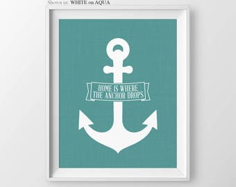New Home Gift Home Is Where The Anchor Drops New Homeowner Gift Housewarming Gift First Home Gift Anchor Wall Art Anchor Print Nautical