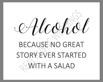 PRINTABLE 8x10 ALCOHOL Because No Great Story Ever Started with a Salad SIGN