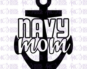 DIGITAL DOWNLOAD; Navy Mom, Proud US Navy Mom, Vector, Instant Download Cutting File