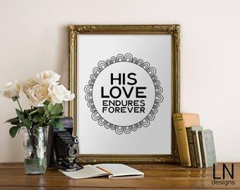 Instant 'HIS LOVE endures forever' Printable Art Scripture Printable 8x10 Home Decor Christian Words Bible Reminder