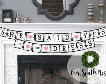 She said YES to the DRESS banner, Wedding Dress Shopping Custom Banner