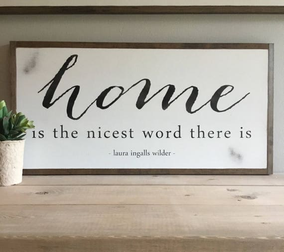 HOME is the nicest word there is | Laura Ingalls Wilder quote | painted distressed wall decor | shabby chic farmhouse cottage style wall art