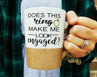 Does this ring make me look engaged, engagement mug, future mrs, engagement gift, engaged, etsy, fiance gift, proposal gift, gift for her