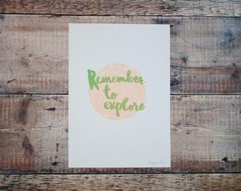 Remember To Explore A4 Print - Quote Typography - Screen Print - Wall Art - Decorative Print - Typographic Print
