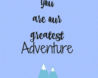 You are our greatest Adventure / Boy Nursery Printable / Nursery Wall Art / Nursery Decor / Digital Download / Baby Boy / Mountain Nursery