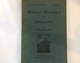 Vintage book. The Somerset folk series number 19. Nature rambles in Somerset by Hedley Vicars Webb. 1925