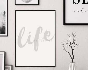 Life is Beautiful Print, Inspiring life quote, Inspiring word print, Beautiful life quote Life quote poster Life poster sign Life wisdom art