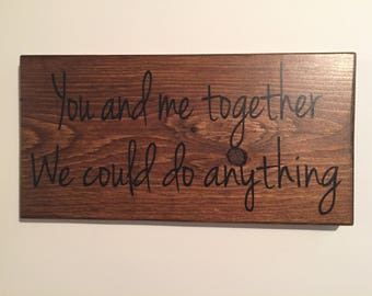 You And Me Together - Love - Quotes - Wood Sign