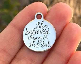 Inspirational Stainless Steel Charm - She Believed She Could So She Did - Laser Engraved - USA - 19mm x 22mm - Quantity Options - F4L4