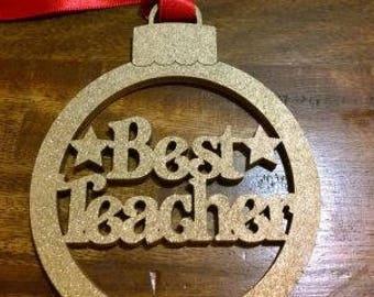 Best Teacher Christmas Tree Decoration, Teacher Gift, Teacher Ornament, Teacher Xmas Ornament, Best Teacher Xmas Bauble