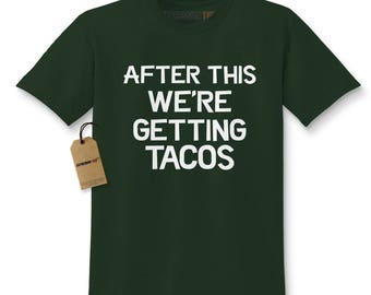 After This, We're Getting Tacos Kids T-shirt