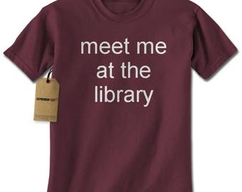 Meet Me At The Library Mens T-shirt