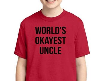 ON SALE - Worlds Okayest Uncle - Youth T-shirt