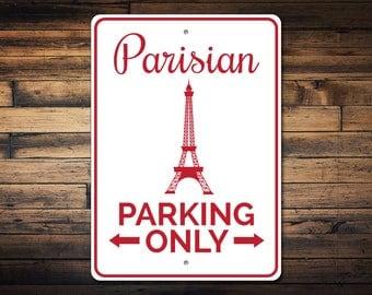 Parisian Sign, Eiffel Tower Sign, Parking Parisian Gift, Paris Lover Gift, Paris Lover Sign, Eiffel Tower Decor -Quality Aluminum ENS1002883