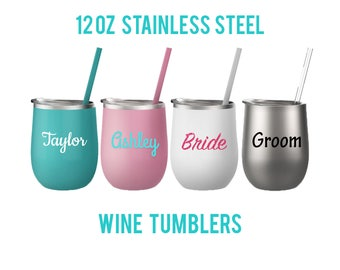 Steel Wine Glass - Stainless Steel Wine Cup - Insulated Wine Glass - Personalized Tumbler - Stainless Steel Cup - Bridesmaid Gift - 12oz Cup