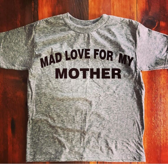 Mad Love For My Mother tee