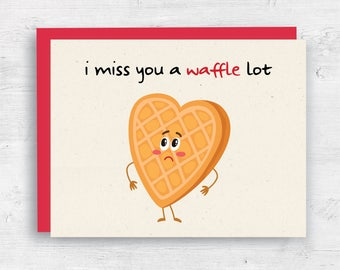 Miss You Card - I Miss You a Waffle Lot - Waffle Pun Card - Thinking of You Card - Long Distance Relationship Card - Funny Miss You Card