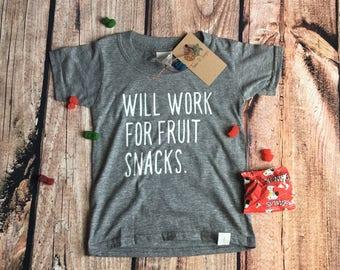Will Work for Fruit Snacks toddler tee, kids shirt, funny shirt