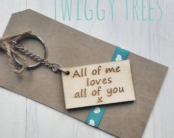 Wooden All of me loves all of you   Engraved Keyring Gift Quirky Valentines Partner Husband Boyfriend gift