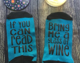 Wine socks, if you can read this bring me a glass of wine, wine lover socks, bring me wine socks, womens wine socks, wine time socks, wino