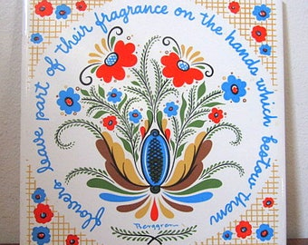 """Vintage 50s Berggren Printed Ceramic Decorative Tile """"Flowers leave part of their fragrance on the hands which bestow them"""""""