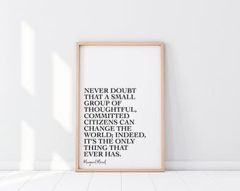 Never Doubt, Margaret Mead Quote, Printable, Digital Download, Graphic Design, Modern Home Decor, Poster, Motivational, Wall Art, Gift