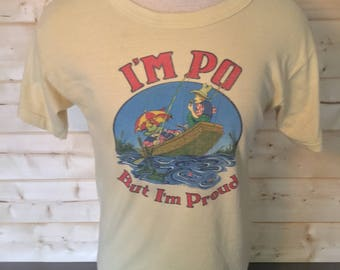 Vintage 1978 I'm Po But Proud Fishing T-shirt Cartoon 50/50 Thin and Soft