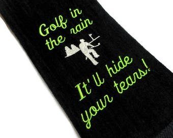 golf towel, funny golf towel, gift for him, angry golfer, Golf in the rain, hide your tears, gag golf gift, embroidered towel, crying in