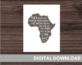 Go therefore and make disciples of all nations - Africa Missionary - Matthew 28:19 - Africa Missions - Missionary Print - Missions Wall Art
