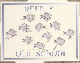 School Card, Reunion, Old Card, Old School, Snarky Card, Funny Card, Funny Greeting Card, Just Because Card, Humor Card, Fish Card