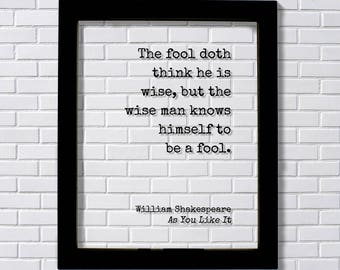 William Shakespeare - Floating Quote - As You Like It - The fool doth think he is wise, but the wise man knows himself to be a fool - Wisdom