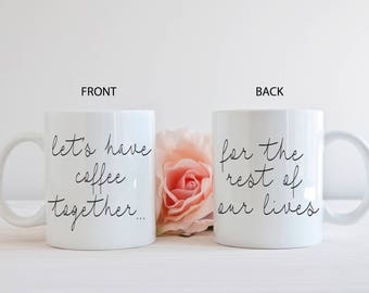 Love Coffee Mug, Let's Have Coffee Together....For The Rest Of Our Lives Coffee Mug, Coffee Cup, Coffee Mug Gift, Coffee Lover Mug